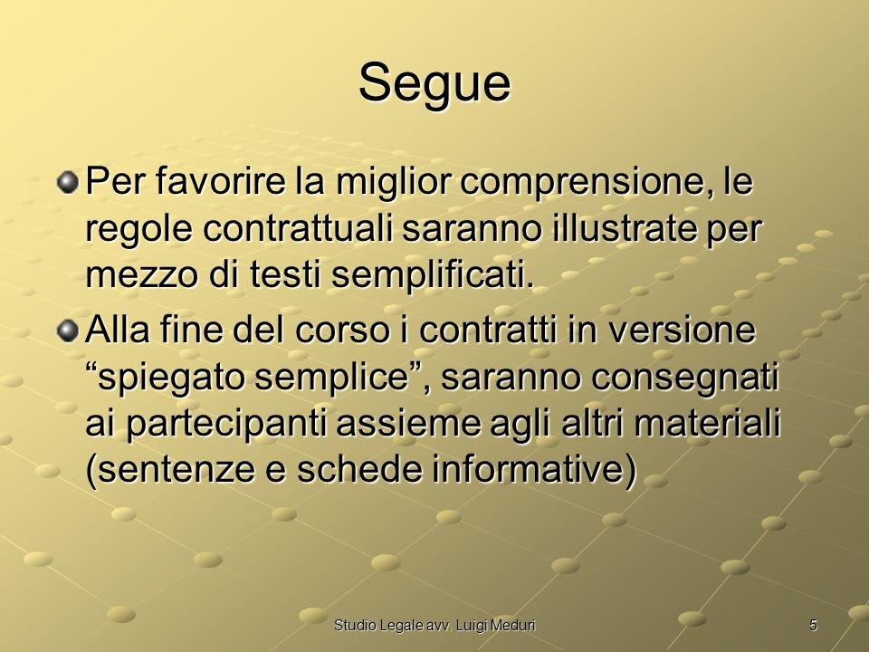 5Studio Legale avv. Luigi Meduri Segue Per favorire la miglior comprensione, le regole contrattuali saranno illustrate per mezzo di testi semplificati