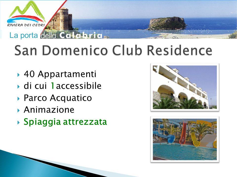 La porta  40 Appartamenti  di cui 1accessibile  Parco Acquatico  Animazione  Spiaggia attrezzata