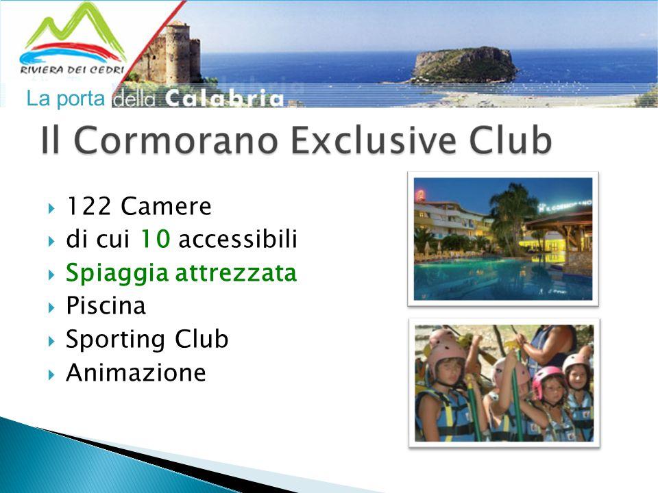 La porta  122 Camere  di cui 10 accessibili  Spiaggia attrezzata  Piscina  Sporting Club  Animazione