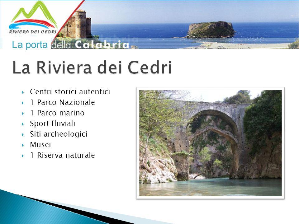 La porta  Centri storici autentici  1 Parco Nazionale  1 Parco marino  Sport fluviali  Siti archeologici  Musei  1 Riserva naturale