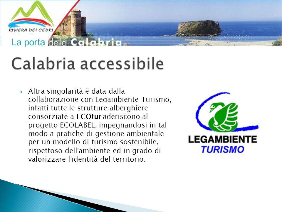 La porta  Altra singolarità è data dalla collaborazione con Legambiente Turismo, infatti tutte le strutture alberghiere consorziate a ECOtur aderiscono al progetto ECOLABEL, impegnandosi in tal modo a pratiche di gestione ambientale per un modello di turismo sostenibile, rispettoso dell'ambiente ed in grado di valorizzare l'identità del territorio.