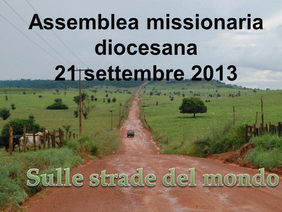 Piazza la Missione 19 ottobre 2013, ore 15.00-20, Torino - Piazza Castello Veglia Missionaria 19 ottobre 2013, ore 20.45 Giornata Missionaria mondiale Domenica 20 ottobre 2013
