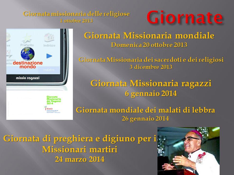 Giornata missionaria delle religiose 1 ottobre 2013 Giornata Missionaria mondiale Domenica 20 ottobre 2013 Giornata Missionaria dei sacerdoti e dei re