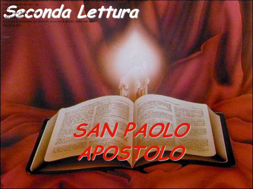 SAN PAOLO APOSTOLO Seconda Lettura Dalla seconda lettera di san Paolo apostolo ai Cor ì nzi.