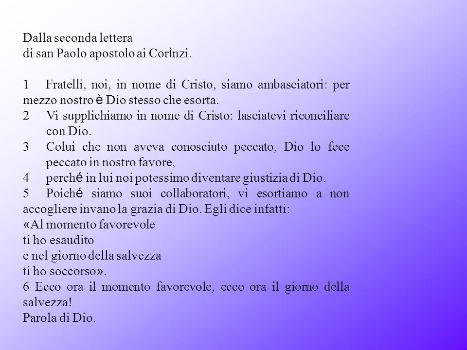 Dalla seconda lettera di san Paolo apostolo ai Cor ì nzi.