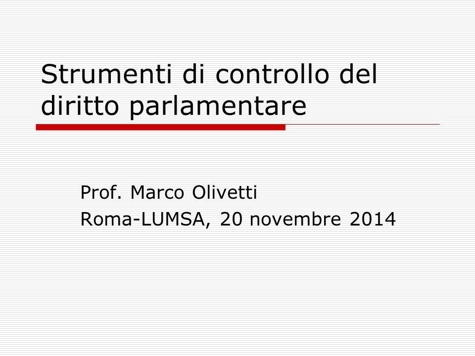 Strumenti di controllo del diritto parlamentare Prof. Marco Olivetti Roma-LUMSA, 20 novembre 2014