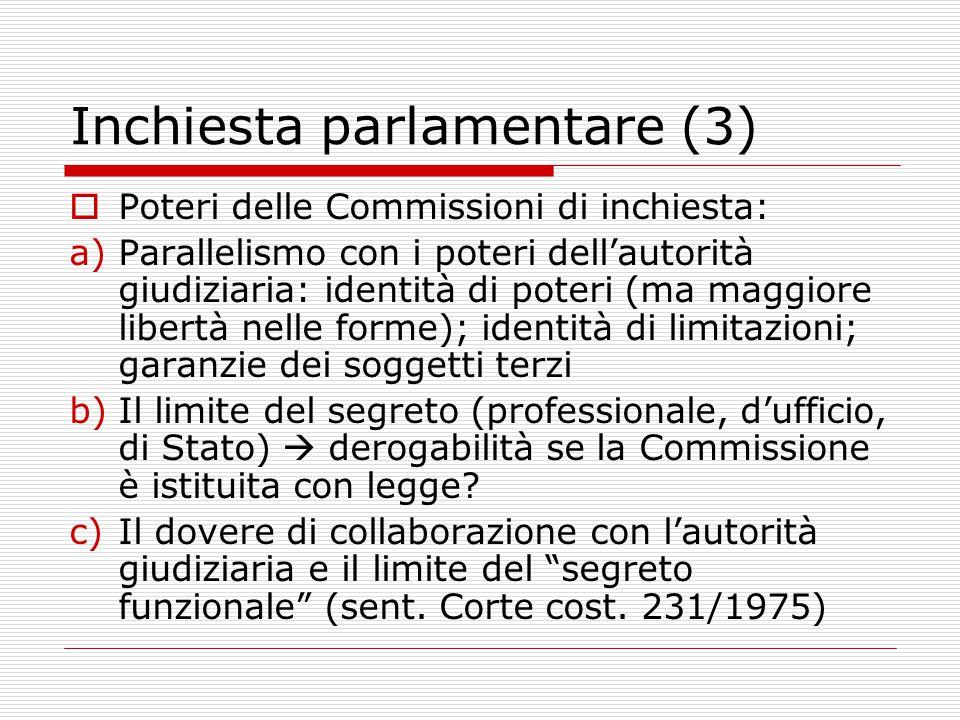 Indagini conoscitive  Possono essere disposte dalle Commissioni permanenti (art.