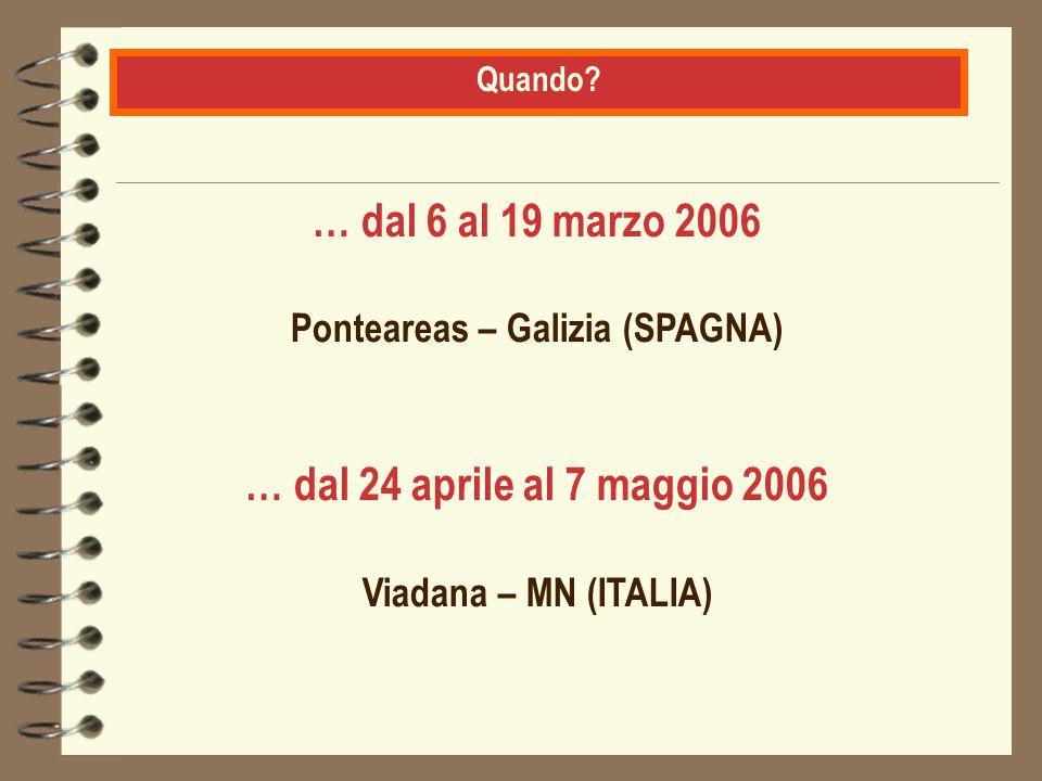 Programma in Spagna 6 – 19 marzo 2006 Lunedì 6 - Arrivo a Ponteareas.