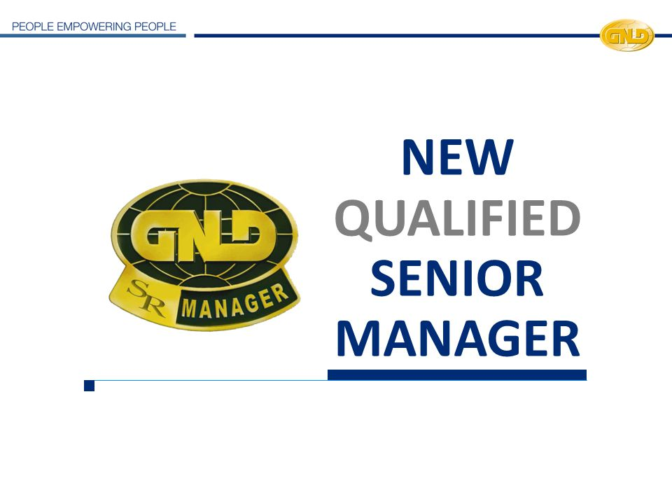 NEW QUALIFIED SENIOR MANAGER