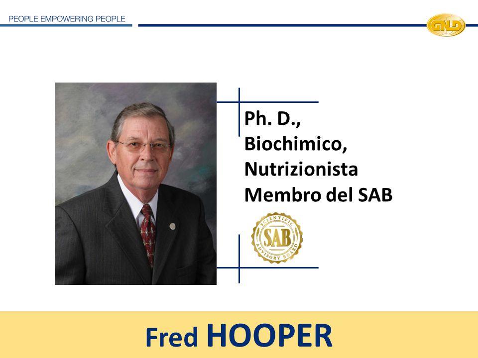 Ph. D., Biochimico, Nutrizionista Membro del SAB Fred HOOPER