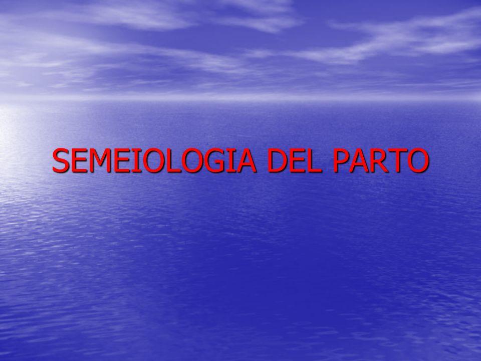 SEMEIOLOGIA DEL PARTO
