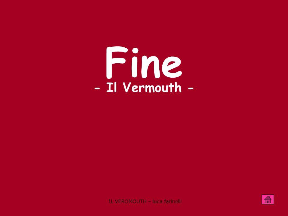 IL VEROMOUTH – luca farinelli Fine - Il Vermouth -