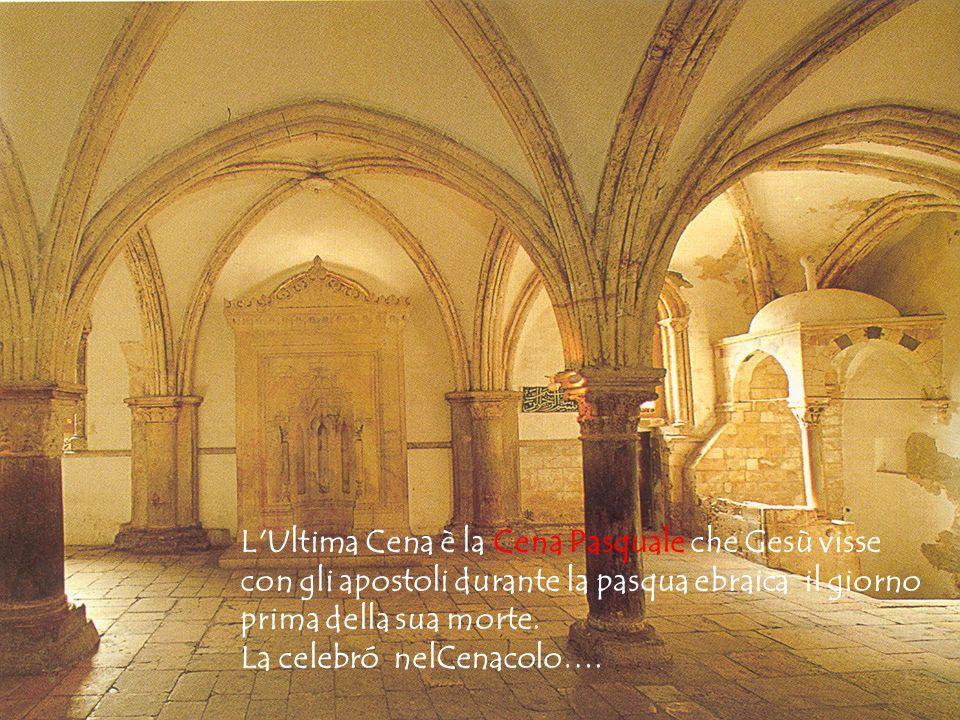 L Ultima Cena è la Cena Pasquale che Gesù visse con gli apostoli durante la pasqua ebraica il giorno prima della sua morte.