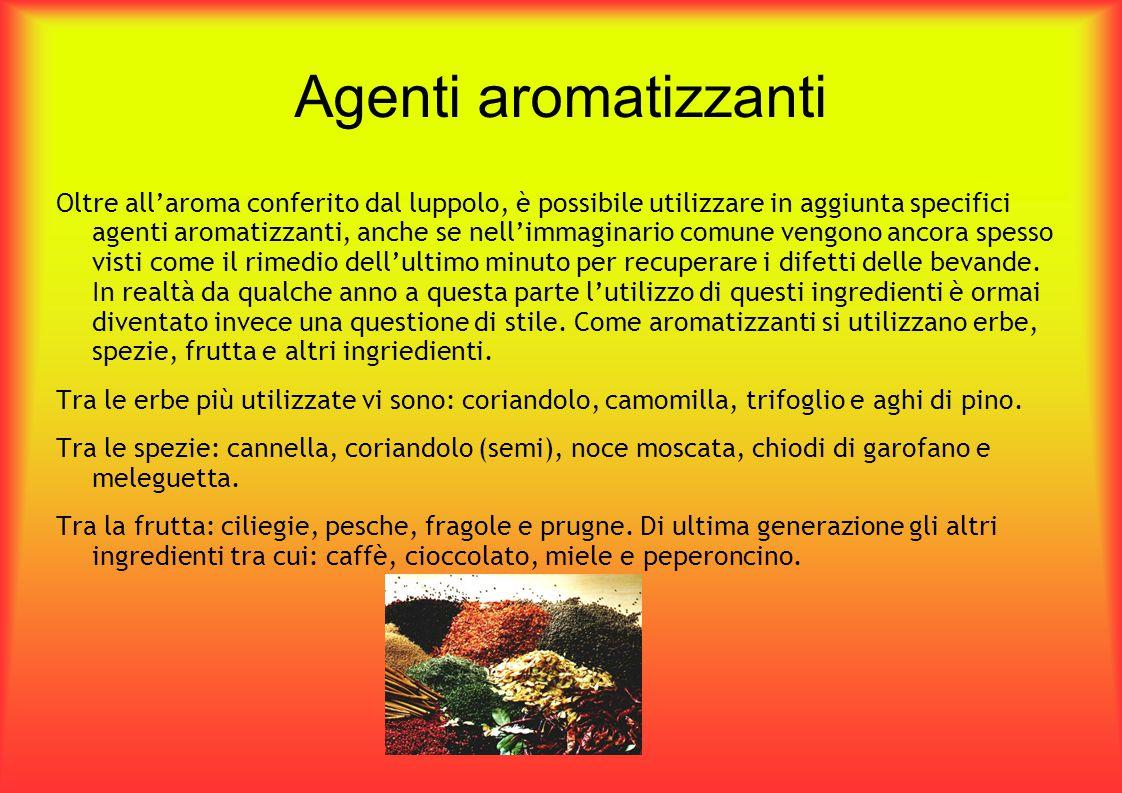 Agenti aromatizzanti Oltre all'aroma conferito dal luppolo, è possibile utilizzare in aggiunta specifici agenti aromatizzanti, anche se nell'immaginar