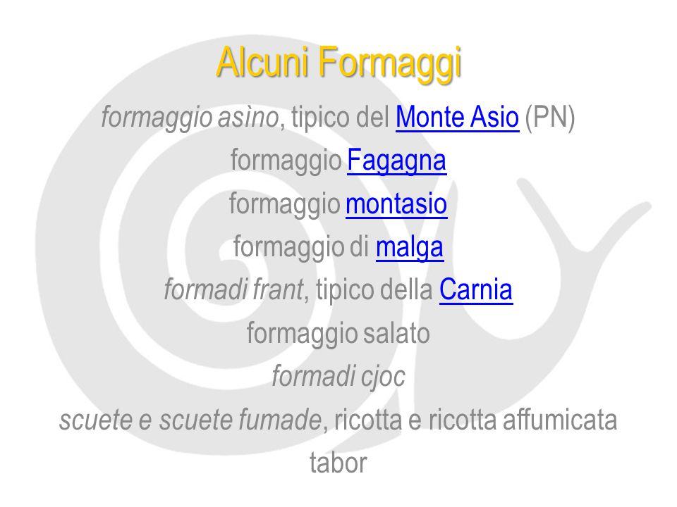 Alcuni Formaggi formaggio asìno, tipico del Monte Asio (PN)Monte Asio formaggio FagagnaFagagna formaggio montasiomontasio formaggio di malgamalga form