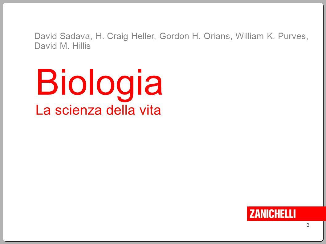 Biologia La scienza della vita David Sadava, H. Craig Heller, Gordon H. Orians, William K. Purves, David M. Hillis 2