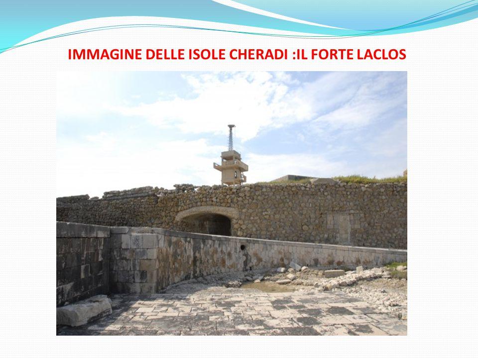 IMMAGINE DELLE ISOLE CHERADI :IL FORTE LACLOS