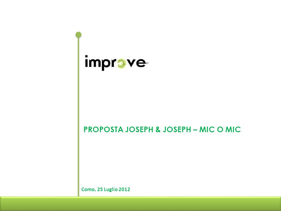 PROPOSTA JOSEPH & JOSEPH – MIC O MIC Como, 25 Luglio 2012