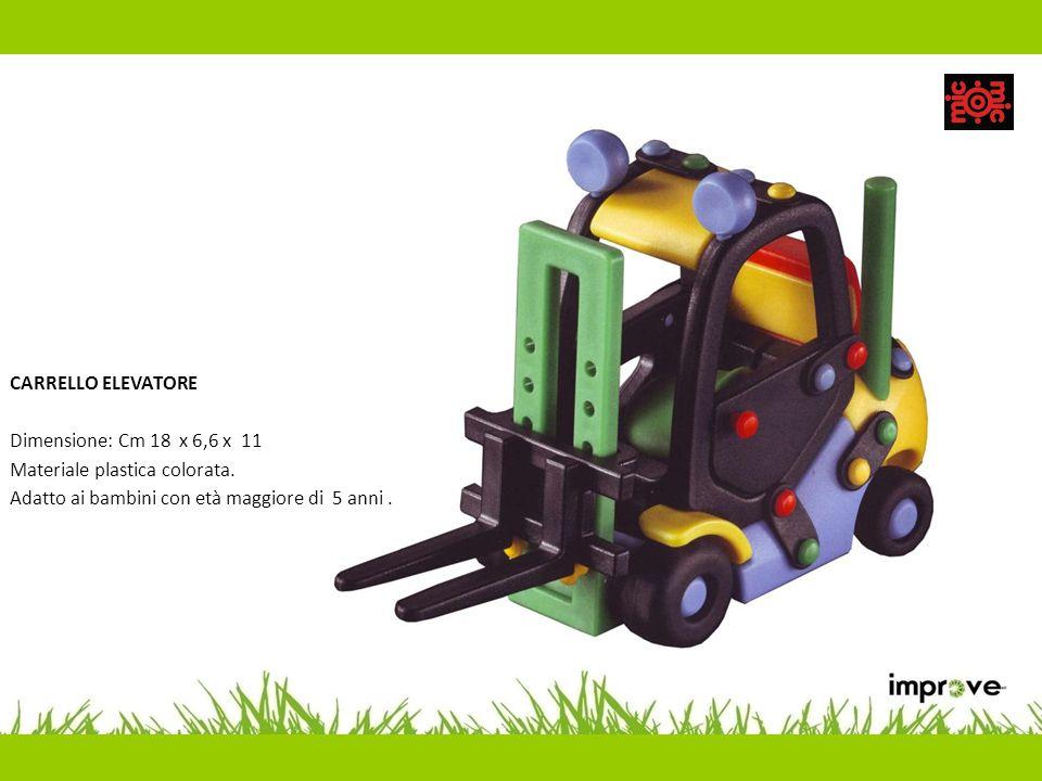 CARRELLO ELEVATORE Dimensione: Cm 18 x 6,6 x 11 Materiale plastica colorata. Adatto ai bambini con età maggiore di 5 anni.