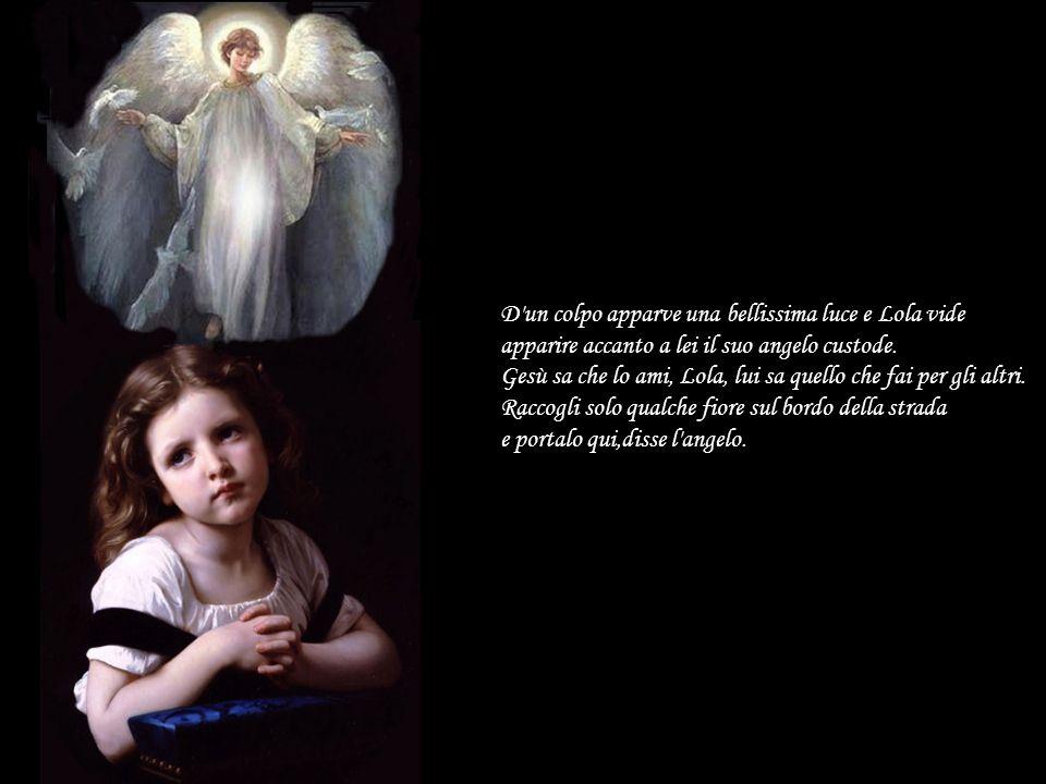 D un colpo apparve una bellissima luce e Lola vide apparire accanto a lei il suo angelo custode.