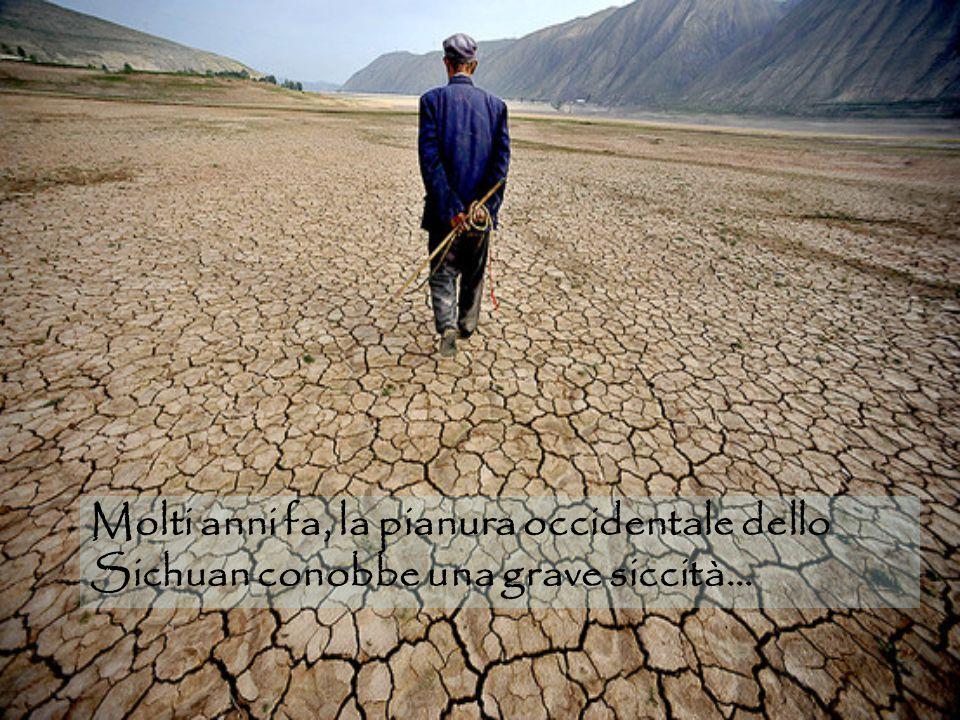 Molti anni fa, la pianura occidentale dello Sichuan conobbe una grave siccità…