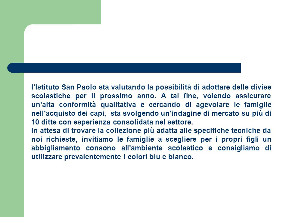 l Istituto San Paolo sta valutando la possibilità di adottare delle divise scolastiche per il prossimo anno.