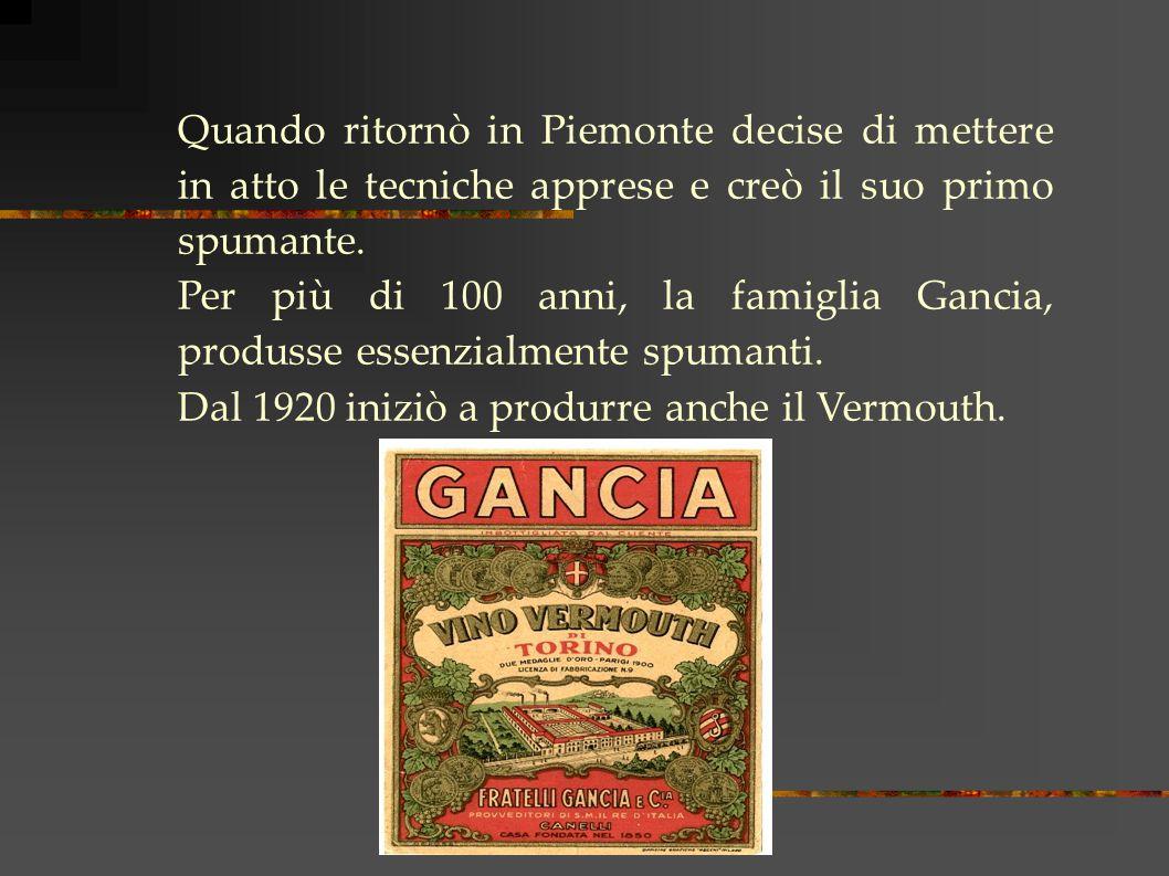 Quando ritornò in Piemonte decise di mettere in atto le tecniche apprese e creò il suo primo spumante.