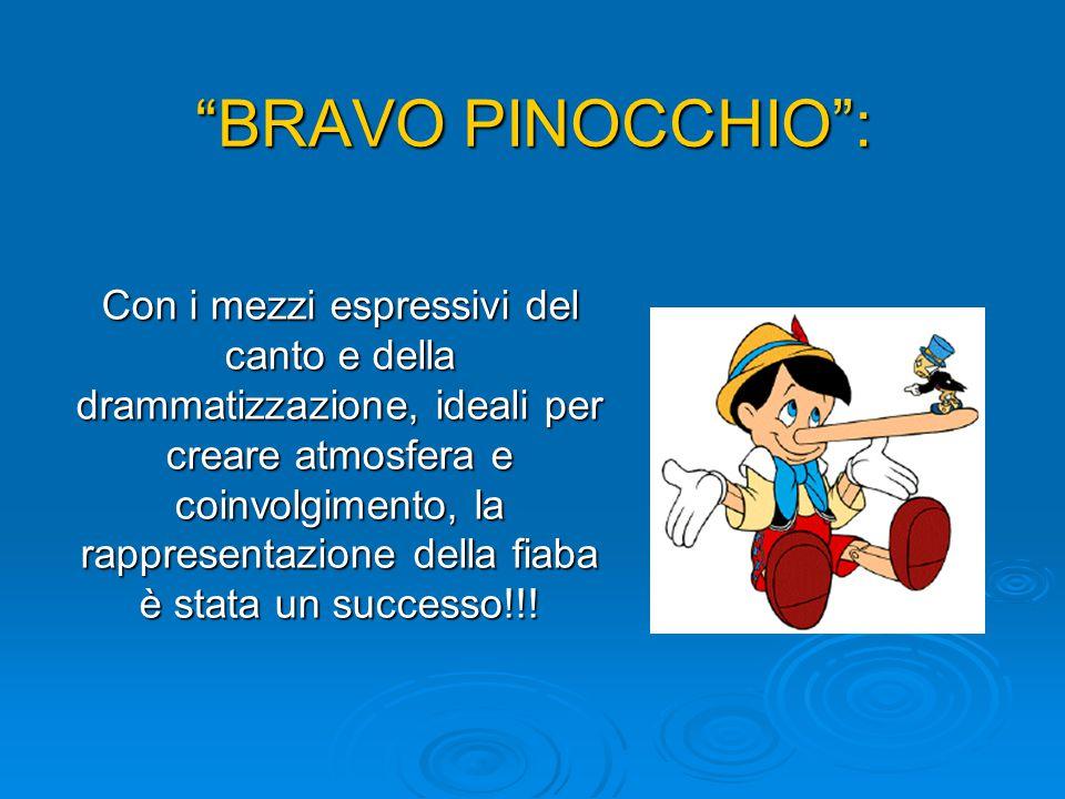 """""""BRAVO PINOCCHIO"""": Con i mezzi espressivi del canto e della drammatizzazione, ideali per creare atmosfera e coinvolgimento, la rappresentazione della"""