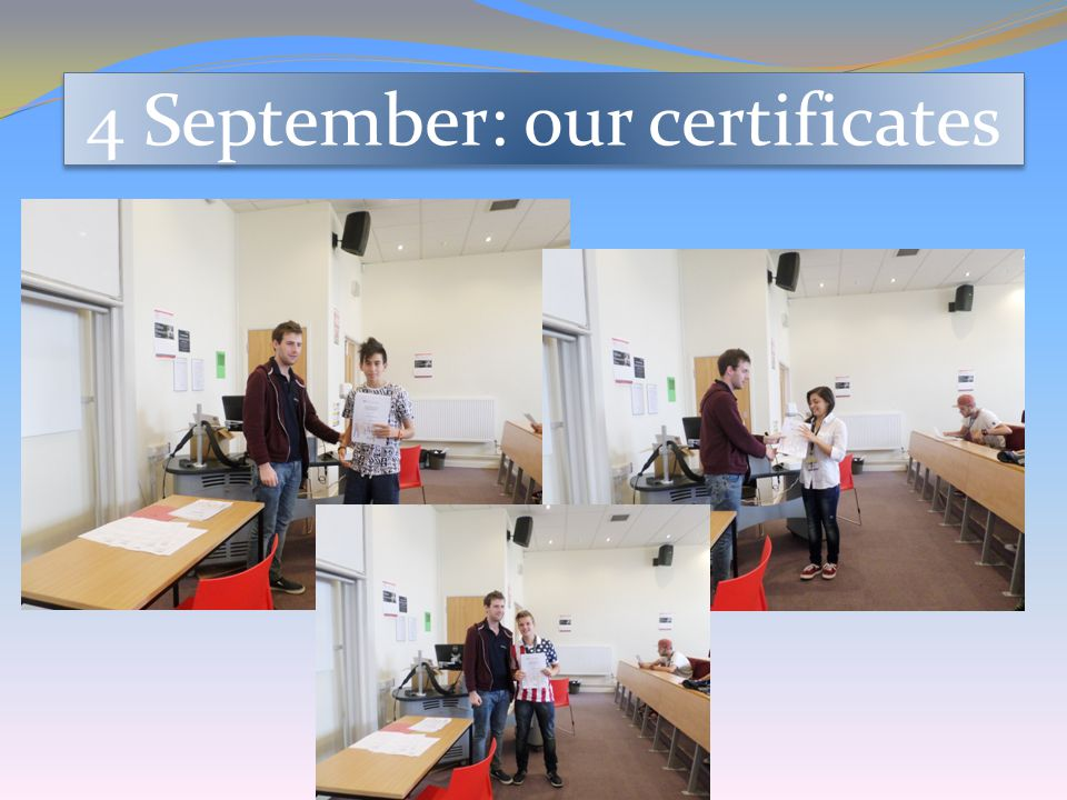 4 September: our certificates
