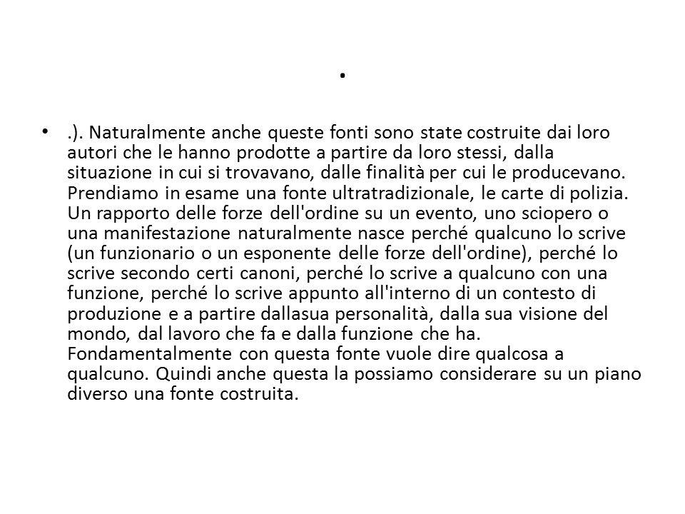 questione dell intenzionalità non solo sul piano della produzione della fonte ma anche su quello della conservazione.