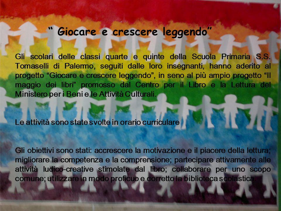 """"""" Giocare e crescere leggendo"""" Gli scolari delle classi quarte e quinte della Scuola Primaria S.S. Tomaselli di Palermo, seguiti dalle loro insegnanti"""