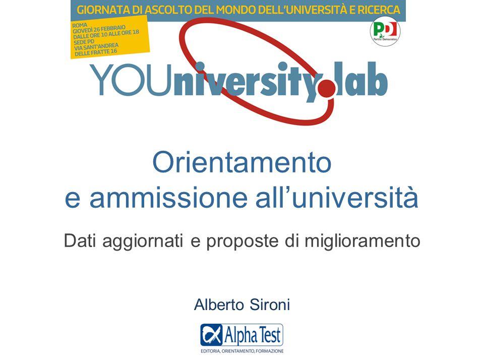 Orientamento e ammissione all'università Dati aggiornati e proposte di miglioramento Alberto Sironi
