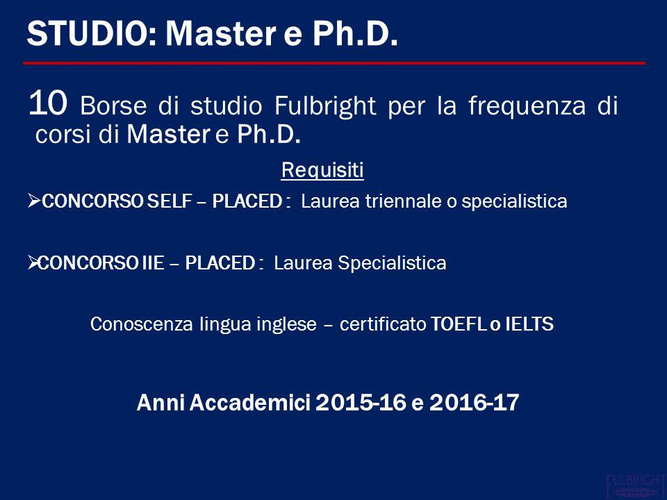 STUDIO: Master e Ph.D.10 Borse di studio Fulbright per la frequenza di corsi di Master e Ph.D.