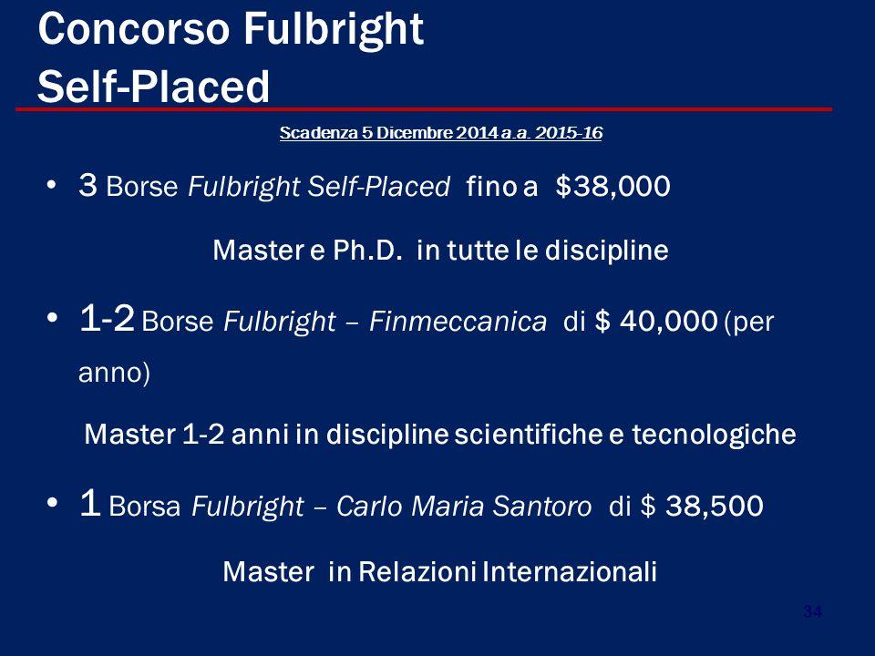 34 Concorso Fulbright Self-Placed Scadenza 5 Dicembre 2014 a.a.