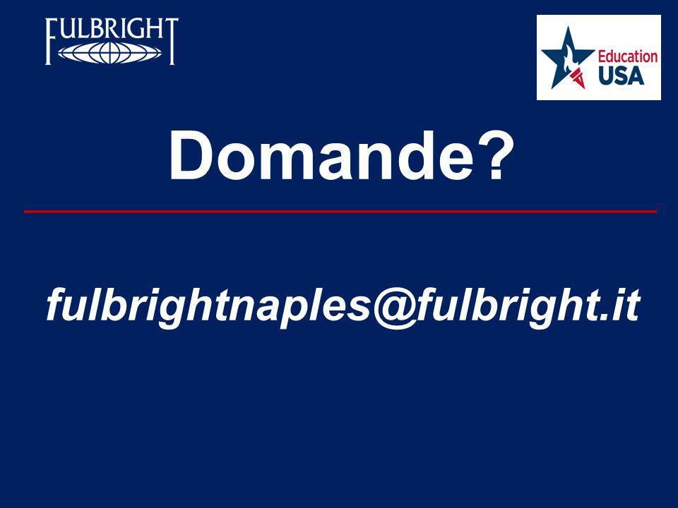 Domande? fulbrightnaples@fulbright.it