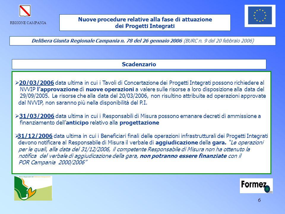 REGIONE CAMPANIA 6 Delibera Giunta Regionale Campania n. 78 del 26 gennaio 2006 (BURC n. 9 del 20 febbraio 2006)  20/03/2006 data ultima in cui i Tav