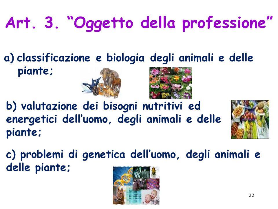 22 a) classificazione e biologia degli animali e delle piante; Art.