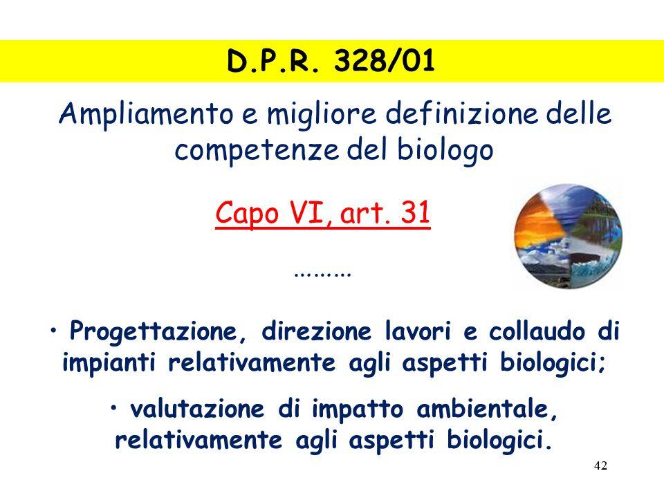 42 D.P.R. 328/01 Ampliamento e migliore definizione delle competenze del biologo Capo VI, art.