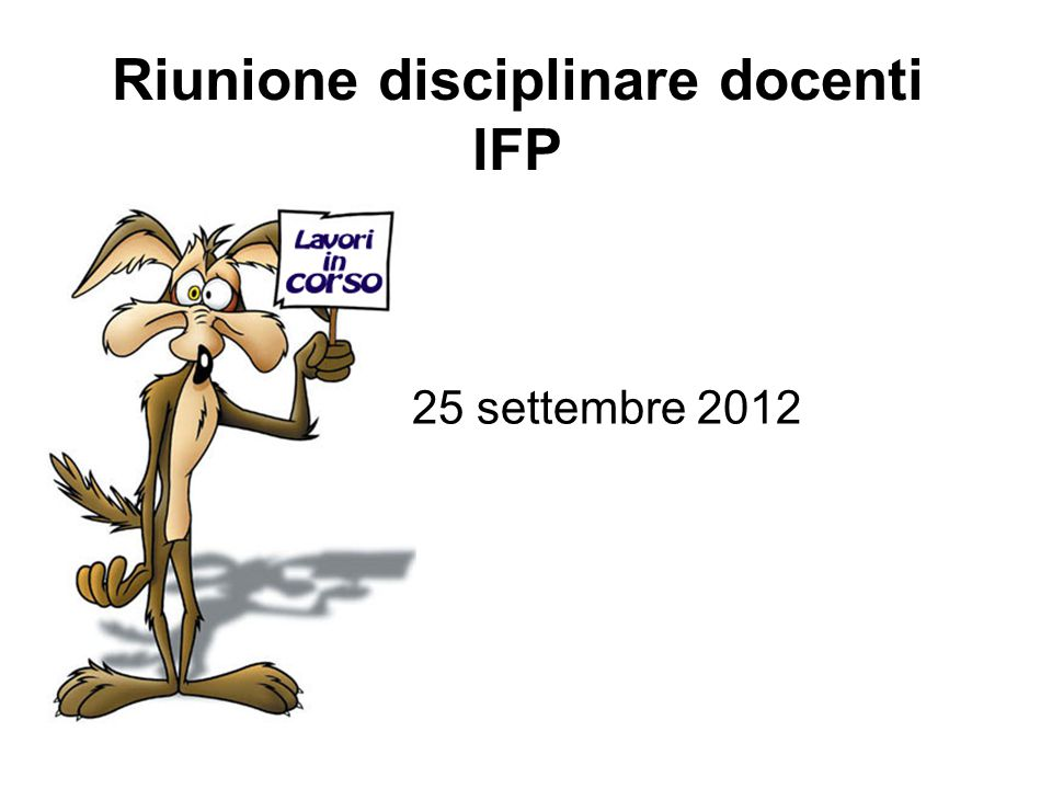 Riunione disciplinare docenti IFP 25 settembre 2012