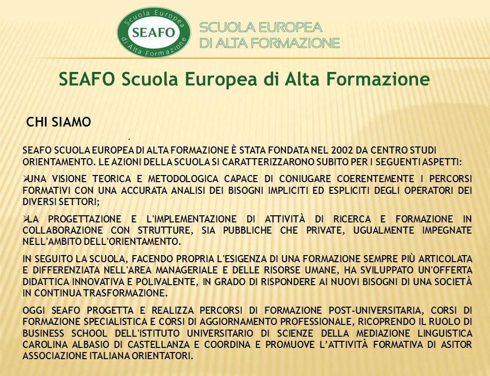 SEAFO SCUOLA EUROPEA DI ALTA FORMAZIONE È STATA FONDATA NEL 2002 DA CENTRO STUDI ORIENTAMENTO.