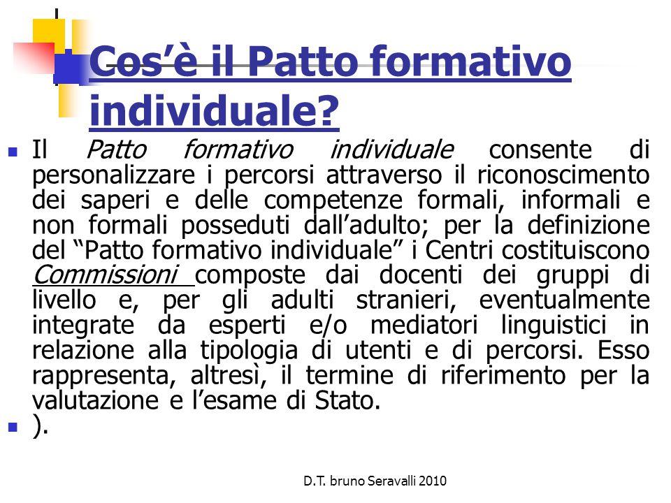 D.T. bruno Seravalli 2010 Cos'è il Patto formativo individuale.