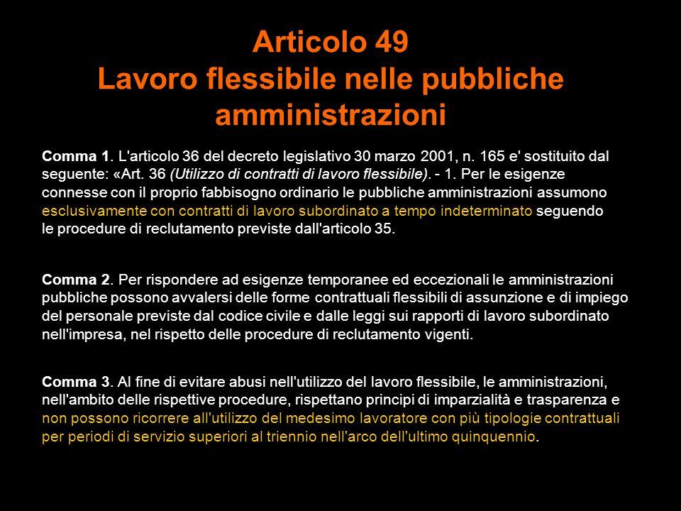 Articolo 49 Lavoro flessibile nelle pubbliche amministrazioni Comma 1.