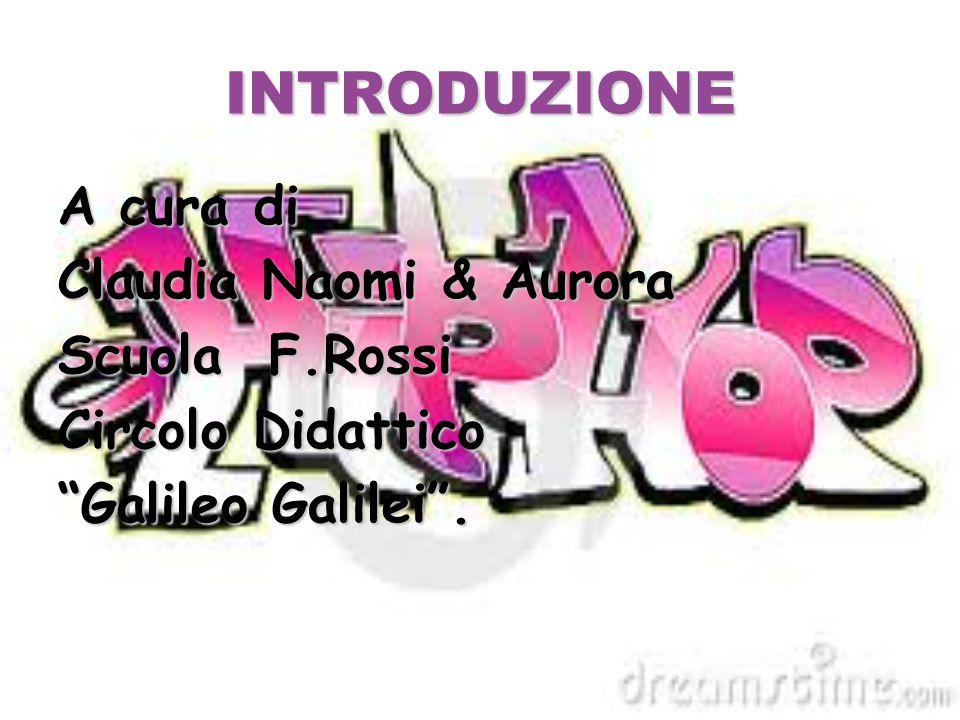 INTRODUZIONE A cura di Claudia Naomi & Aurora Scuola F.Rossi Circolo Didattico Galileo Galilei .