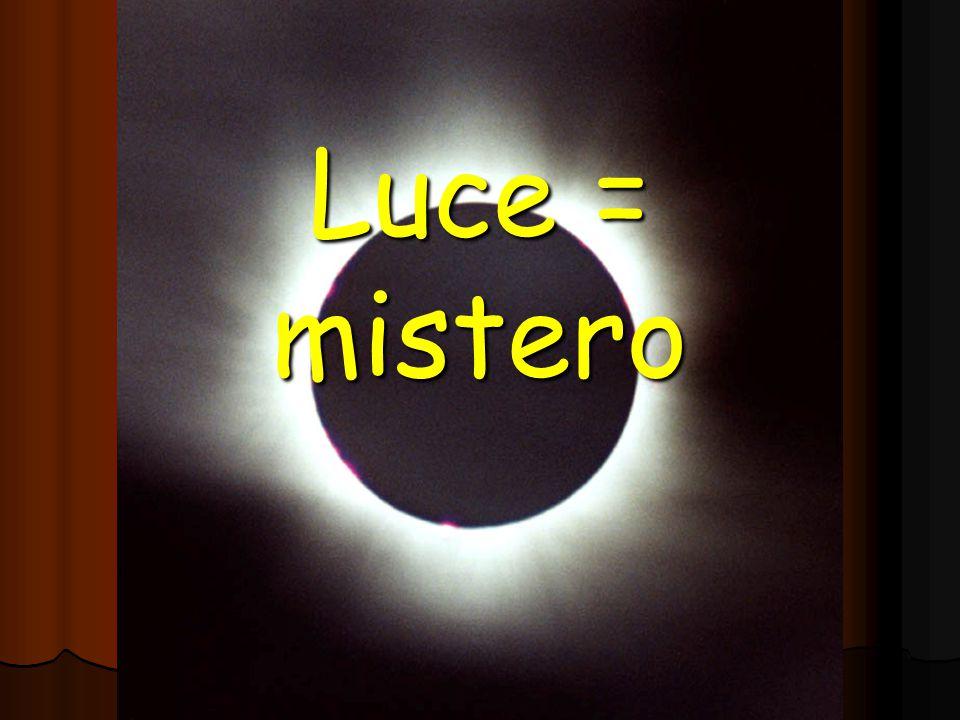 Luce = mistero