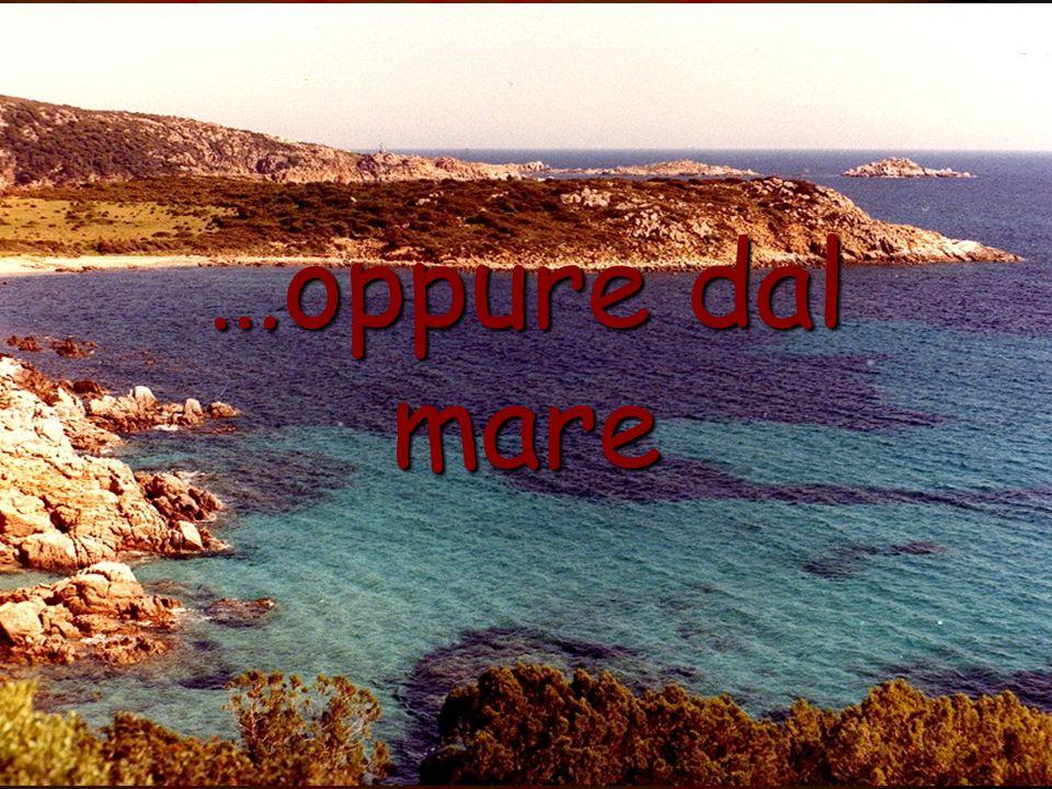 …oppure dal mare