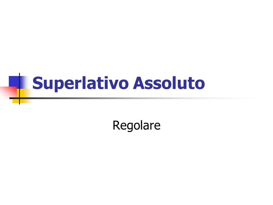 Superlativo Assoluto Regolare