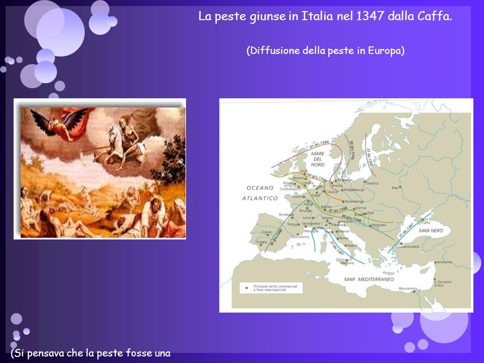 La peste giunse in Italia nel 1347 dalla Caffa. (Diffusione della peste in Europa) (Si pensava che la peste fosse una punizione divina)