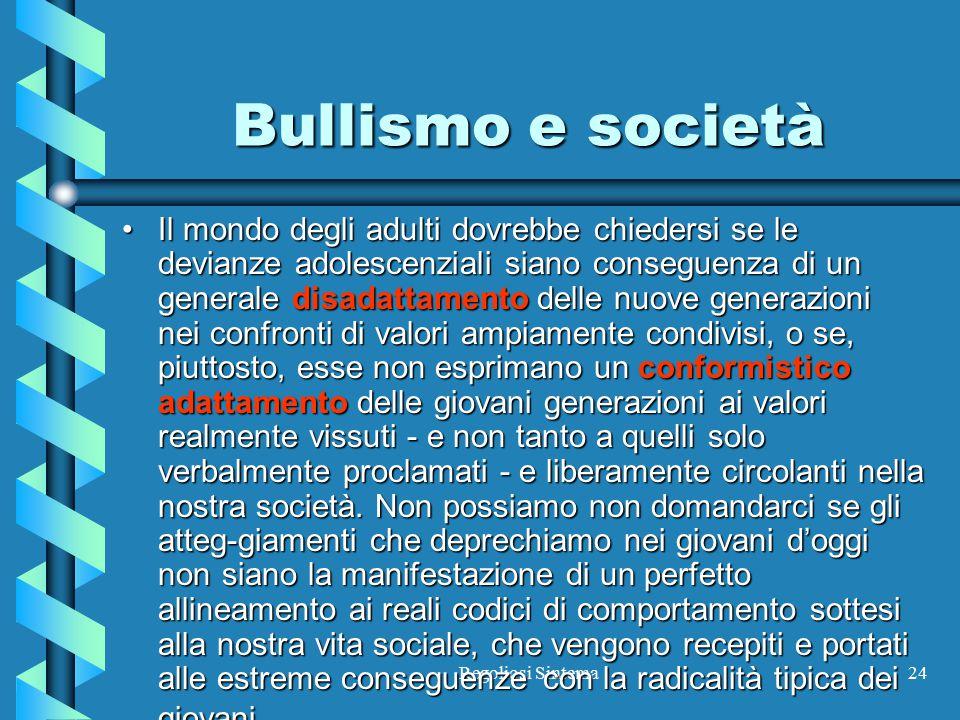 Regoliosi Sintema24 Bullismo e società Il mondo degli adulti dovrebbe chiedersi se le devianze adolescenziali siano conseguenza di un generale disadat