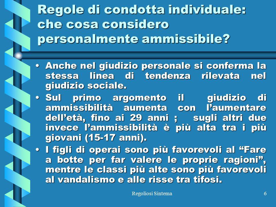 Regoliosi Sintema6 Regole di condotta individuale: che cosa considero personalmente ammissibile? Anche nel giudizio personale si conferma la stessa li