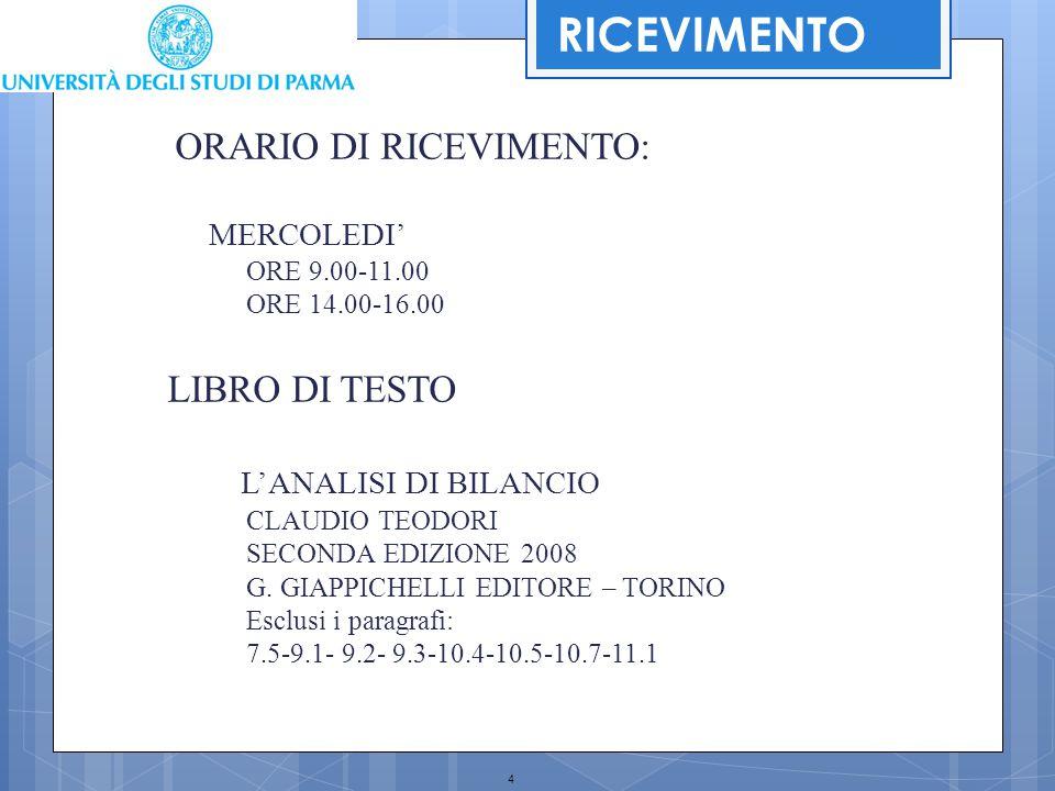 4 RICEVIMENTO ORARIO DI RICEVIMENTO: MERCOLEDI' ORE 9.00-11.00 ORE 14.00-16.00 LIBRO DI TESTO L'ANALISI DI BILANCIO CLAUDIO TEODORI SECONDA EDIZIONE 2
